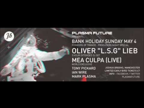 PLASMA FUTURE PRESENTS_ OLIVER LIEB 3HR SET / MEA CULPA LIVE - PROMO VIDEO
