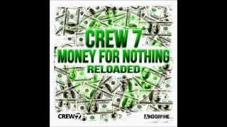 Crew 7 Money For Nothing Remix 2008