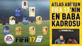 Atlas Abi'den FIFA 17'nin EN BABA KADROSU