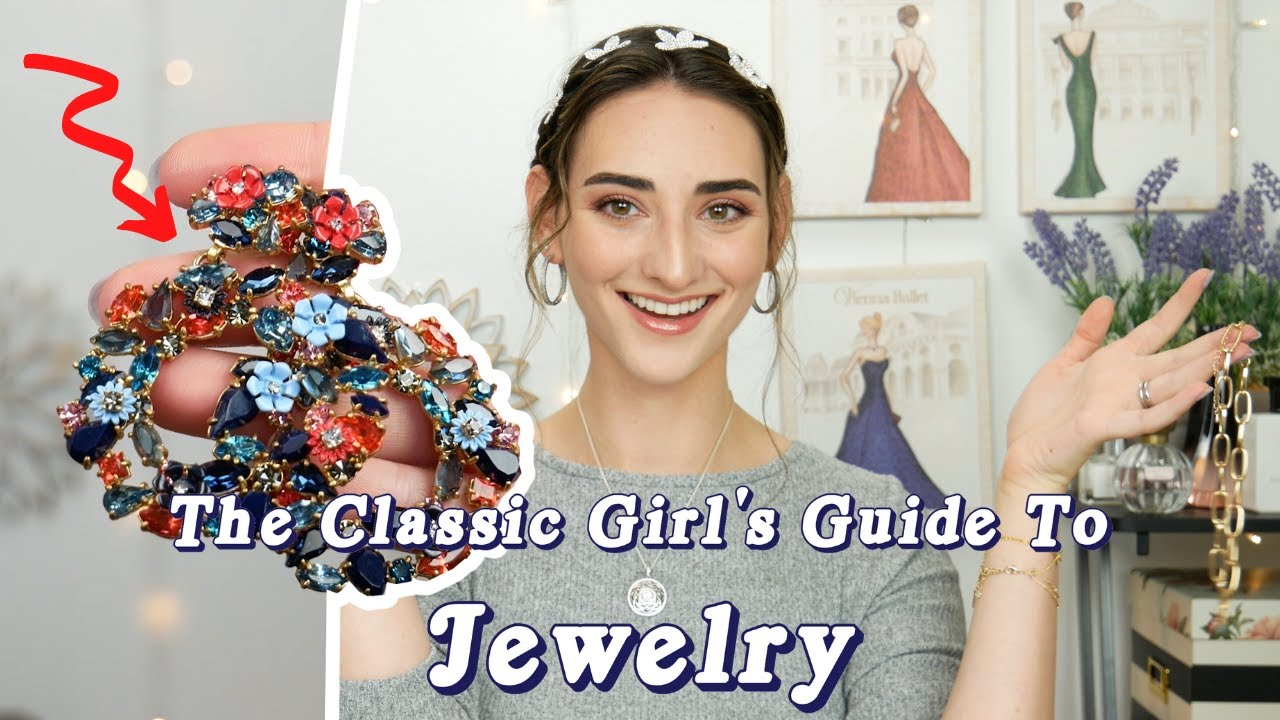 The Classic Girl's Guide To JEWELRY! 💍|| 10 ways to feel like a lady with your jewelry collection!