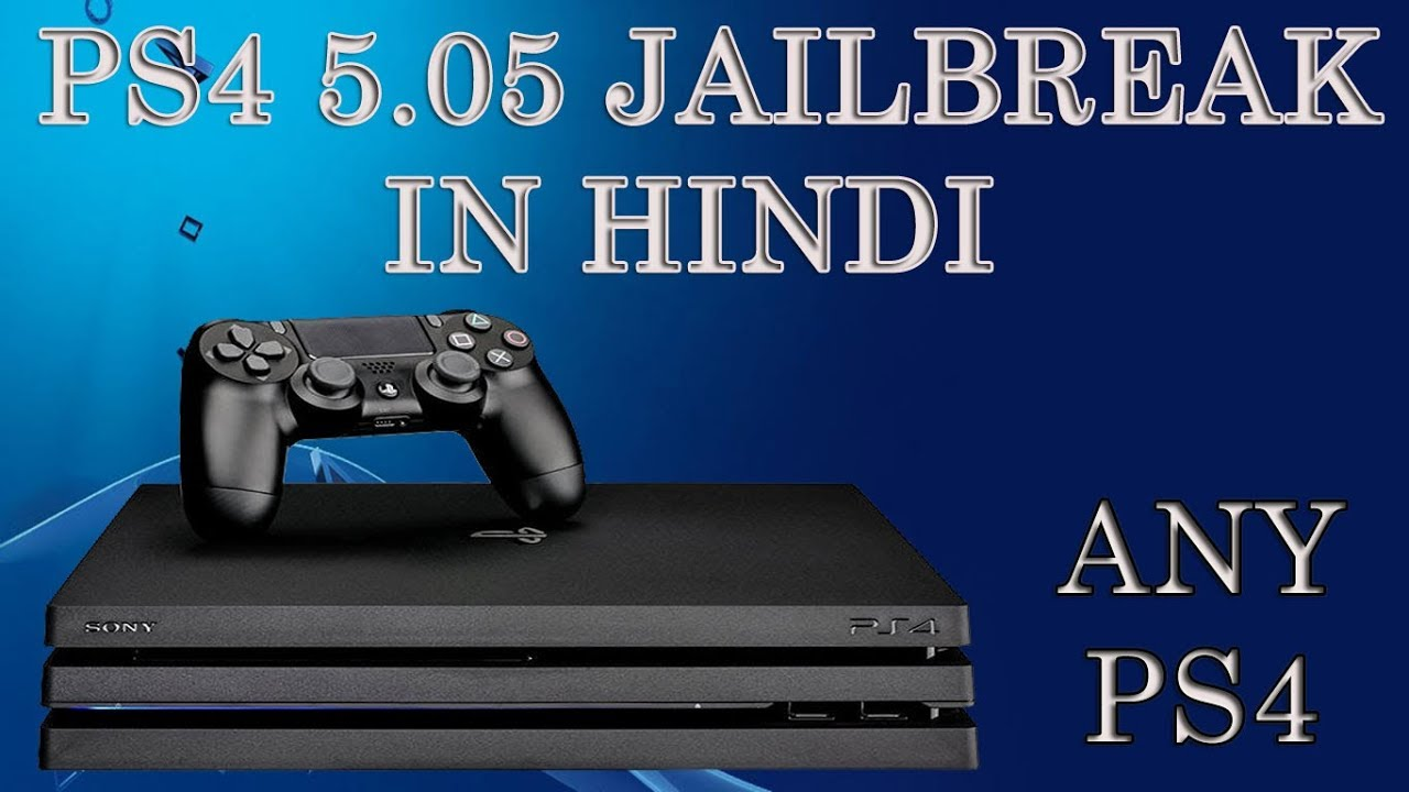 PS4 Jailbreak 5 05 in Hindi - Easy and Deeply explain - Thủ