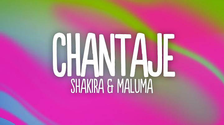 shakira  chantaje letralyrics ft maluma