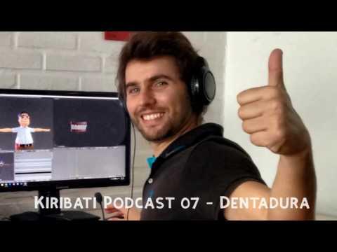 Kiribati Podcast Ep. #07 - Dentadura