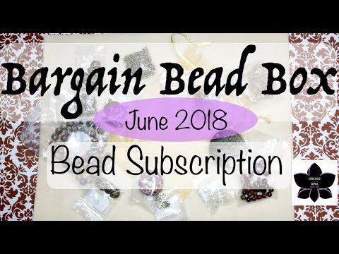 June 2018 Bargain Bead Box - Jewelry Making Subscription Unboxing!!!