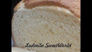 Домашний хлеб Подробный рецепт для начинающих
