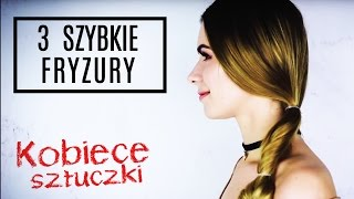 3 szybkie i proste fryzury na co dzień (feat. Cheers My Heels) | KOBIECE SZTUCZKI