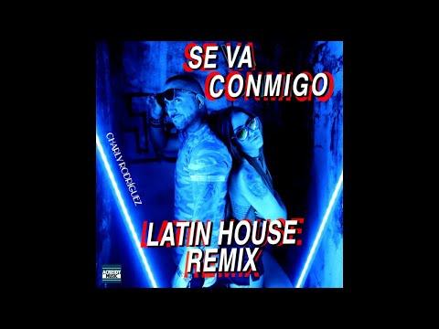 Charly Rodriguez - Se Va Conmigo (Latin House RMX)🚨Descarga gratis🚨