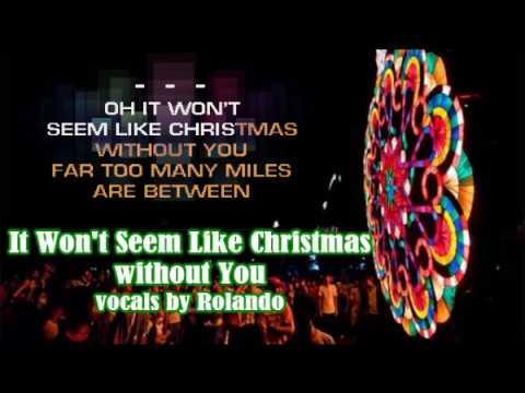 It Won't Seem Like Christmas Without You