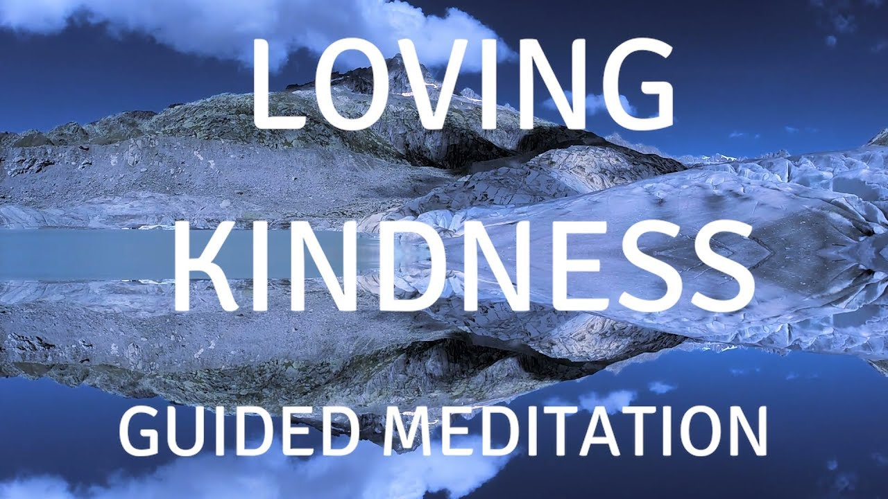 GUIDED MEDITATION FOR LOVING KINDNESS (MUSIC) A guided meditation to help you heal relax and sleep