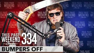 Bumpers Off | This Past Weekend w/ Theo Von #334