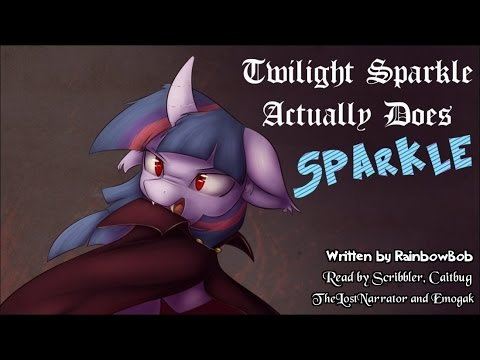 Pony Tales [MLP Fanfic Readings] 'Twilight Sparkle Actually Does Sparkle' by RainbowBob (comedy)