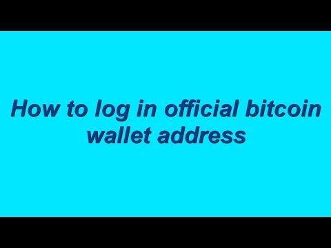 How To Log In Official Bitcoin Wallet Address