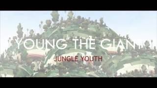 Young the Giant - Jungle Youth (Audio)
