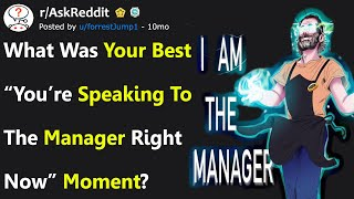 """People Share Their Best """"I Am The Manager"""" Moments (r/AskReddit)"""