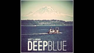 Scott & Brendo | Deep Blue (feat. Justin Williams)