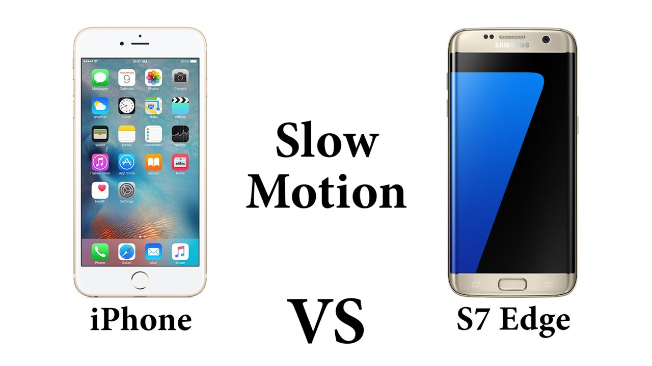 how to do slow motion on iphone galaxy s7 edge vs iphone 6s plus 240fps motion in 20002