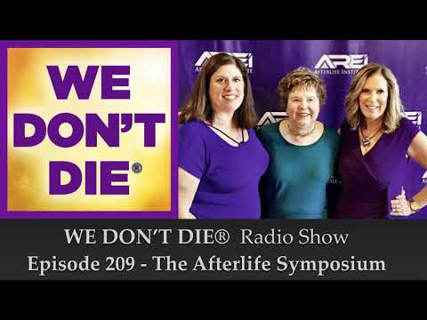 Episode 209 Sandra at the Afterlife Symposium and More on We Don't Die Radio