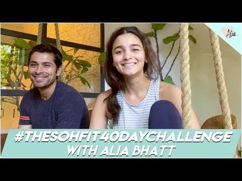#TheSohfit40DayChallenge With Alia Bhatt