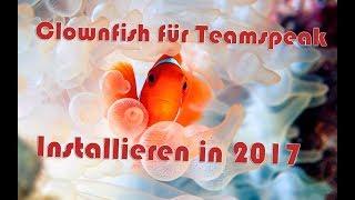 Clownfish für TeamSpeak 3 Installieren (2017)  (Deutsch) (4k)