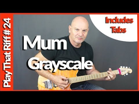 How To Mum by Grayscale Guitar Lesson Includes Tabs