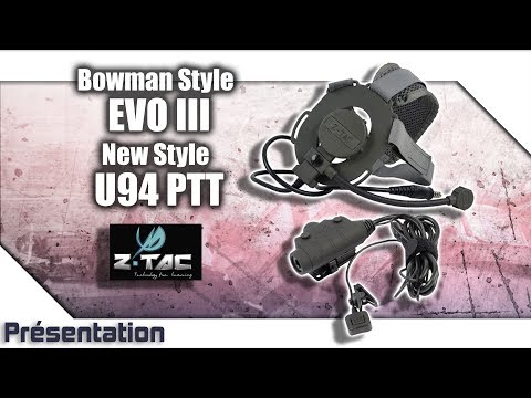 [Bowman Style EVO III+New Style U94 PTT - Z-TACTICAL] Présentation | Review | Airsoft FR - EN subs