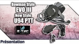 [Bowman Style EVO III+New Style U94 PTT - Z-TACTICAL] Présentation | Review | English subs