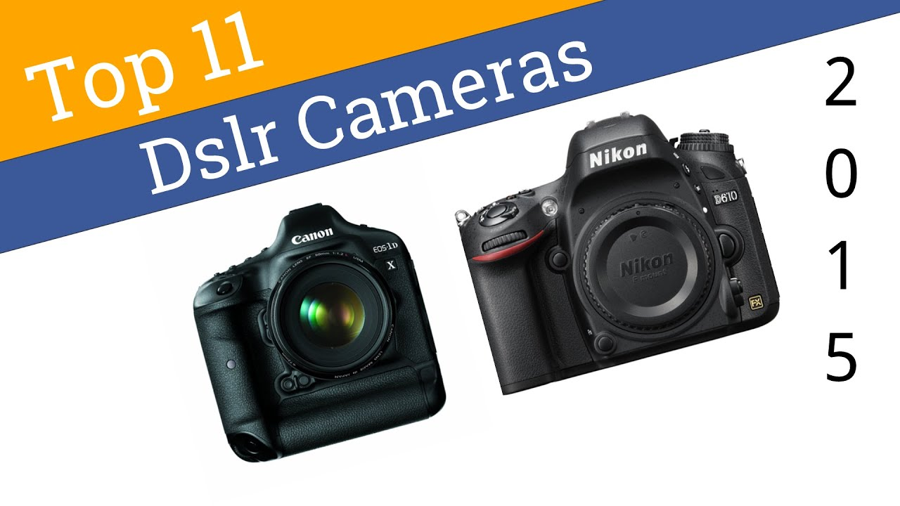 Camera Which Is Best Dslr Camera 11 best dslr cameras 2015 youtube 2015