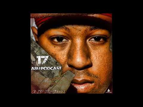 Abu Podcast # 17 -- What Happened To the World -- ( R.I.P. The Jacka ) [1977 - 2015]