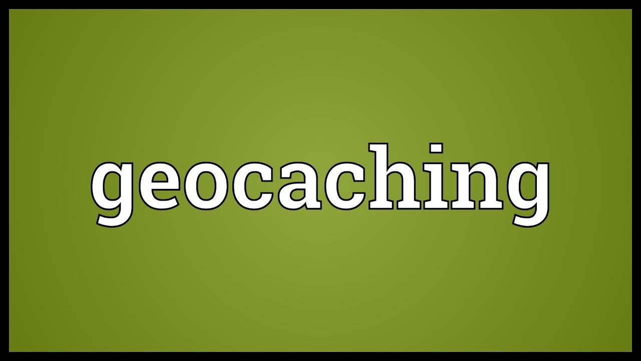 Geocaching Meaning Youtube