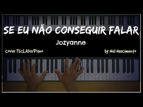 Se Eu Não Conseguir Falar - Jozyanne, Niel Nascimento - Teclado Cover