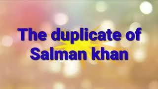 duplicate of Salman Khan