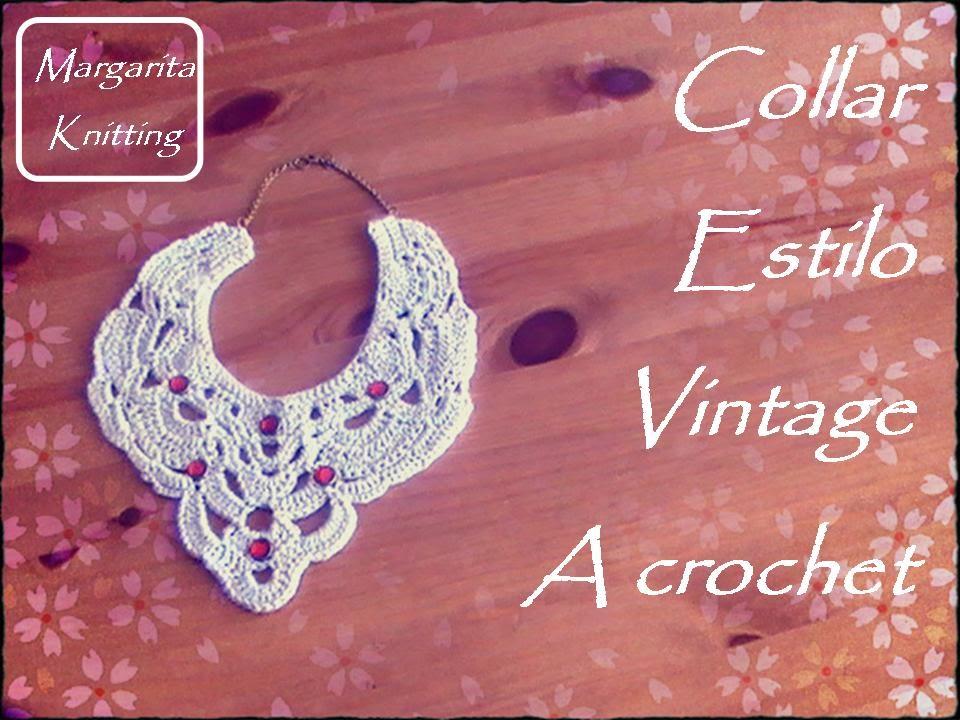 amplia selección de colores mejor proveedor compra genuina Collar estilo vintage a crochet (diestro)