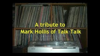A tribute to Mark Hollis of Talk Talk