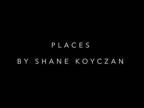 """Places"" By Shane Koyczan"