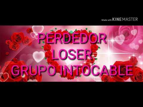 Grupo Intocable Perdedor-english lyrics