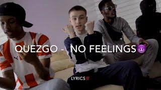Quezgo No Feelings Lyrics