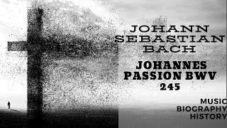 Bach - Johannes Passion BWV 245