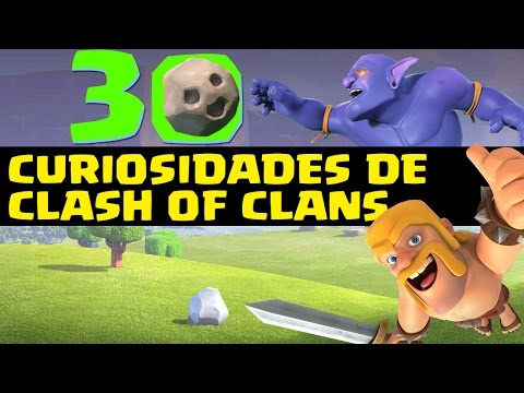 30 Curiosidades de Clash of Clans Que Quizás NO Sabías   30 Cosas Que te pueden Sorprender