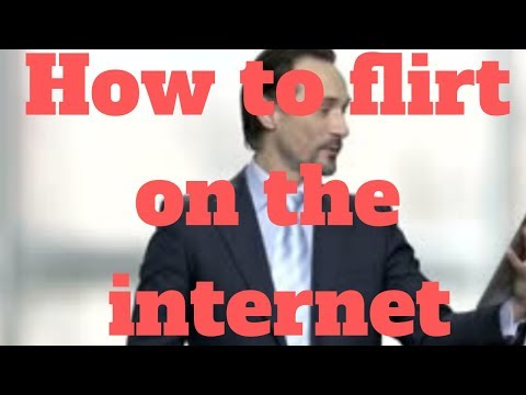 How To Flirt On The Internet
