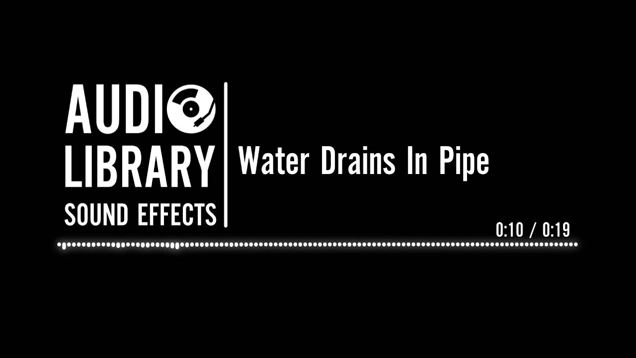 Water Drains In Pipe - Sound Effect - YouTube