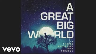 Repeat youtube video A Great Big World - I Don't Wanna Love Somebody Else