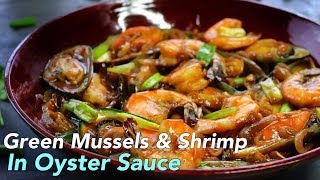Green Mussels & Shrimp In Oyster Sauce/So Delicious