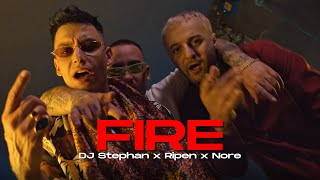 DJ Stephan x Ripen x Nore - Fire (OFFICIAL VIDEO)