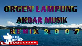 Gambar cover Orgen Lampung Akbar Musik Remix 2007 #1