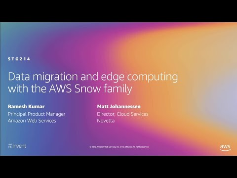 AWS re:Invent 2019: Data migration and edge computing with the AWS Snow family (STG214)