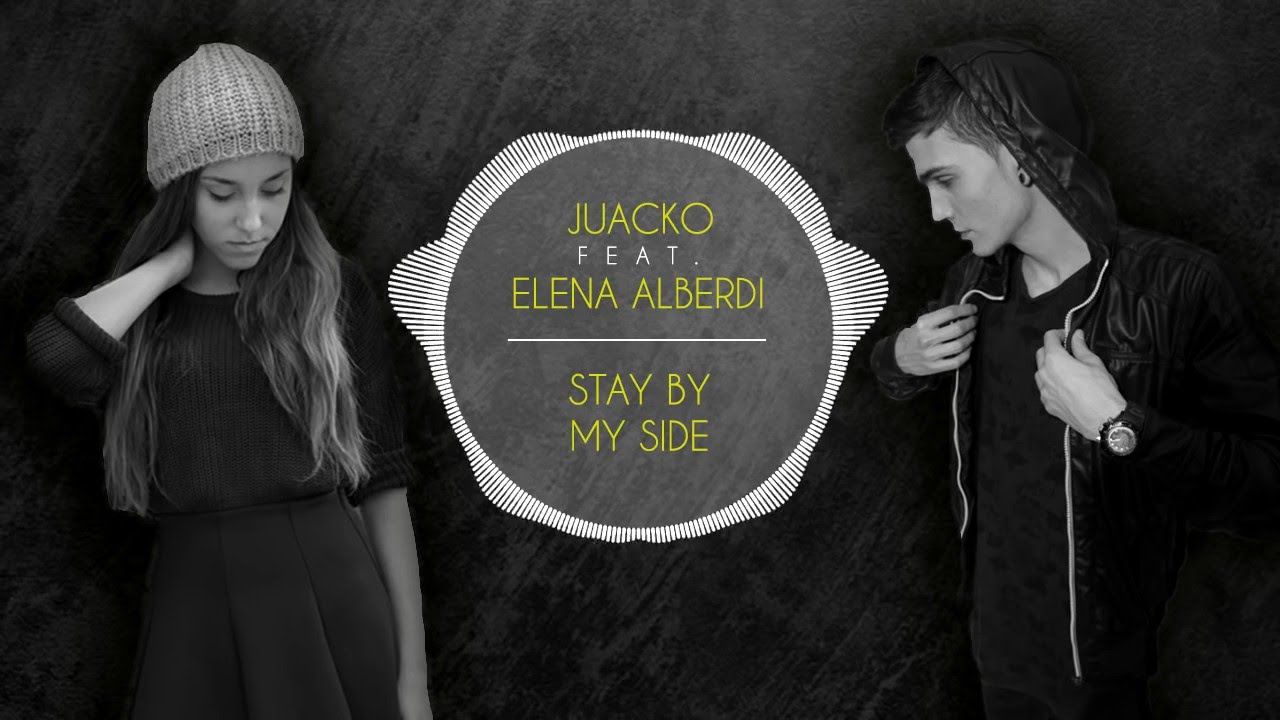 Juacko feat elena alberdi stay by my side youtube - Elena alberdi ...