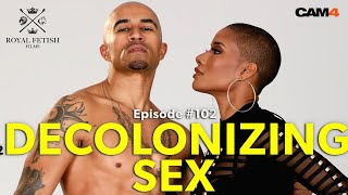 CAM4 Presents: Royal Fetish Radio with King Noire & Jet Setting Jasmine || ep2: DECOLONIZING SEX