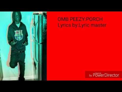 OMB PEEZY -Porch (Lyrics with audio)