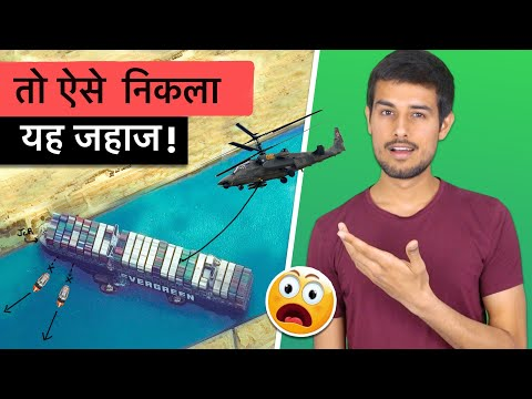 Suez Canal   How will Blocked Ship get out?   Dhruv Rathee