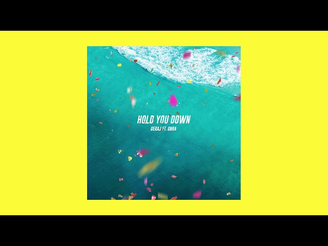 Deraj ft. GNRA - Hold You Down (Official Audio)